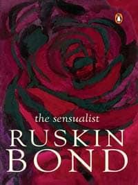 the sensualist ruskin bond