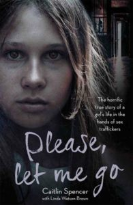 Please, Let Me Go by Caitlin Spencer