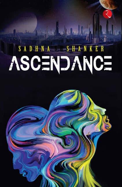 Ascendance Sadhna Shanker