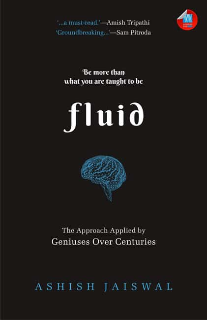 Fluid The Approach Applied by Geniuses Over Centuries