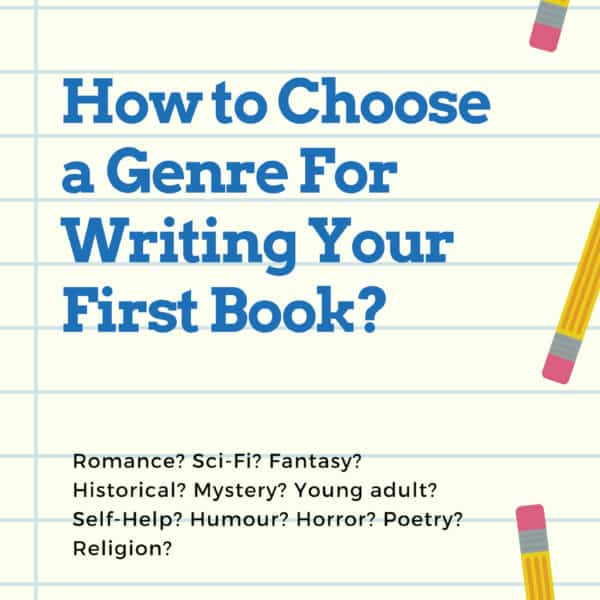 How to Choose a Genre For Writing Your First Book