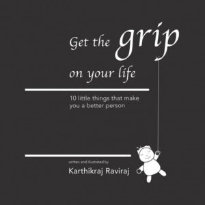 Get the grip on your Life Karthik Raj
