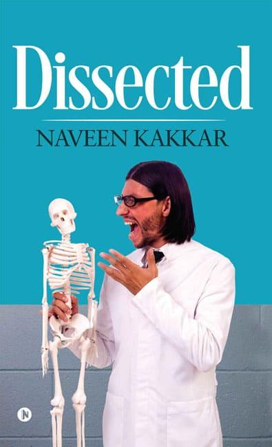 Dissected Naveen Kakkar