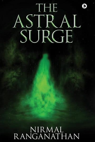 The Astral Surge Nirmal Ranganathan Book Review