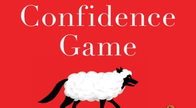 The Confidence Game Why We Fall for It Every Time