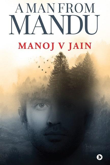 A-Man-From-Mandu-by-Manoj-V-Jain