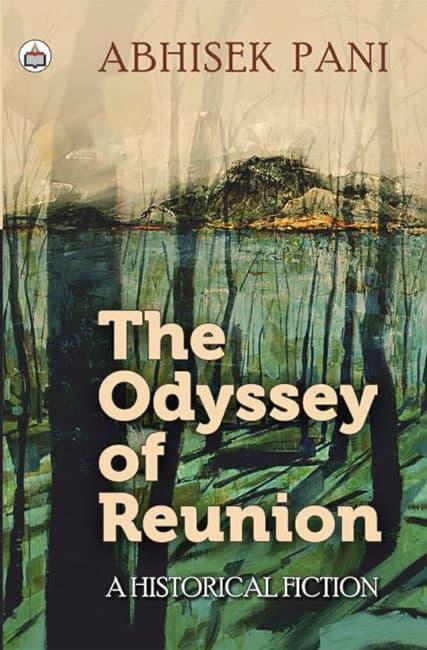 The Odyssey of Reunion abhisek pani