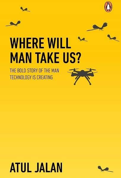 Where-Will-Man-Take-Us-Atul-Jalan-Book-Review