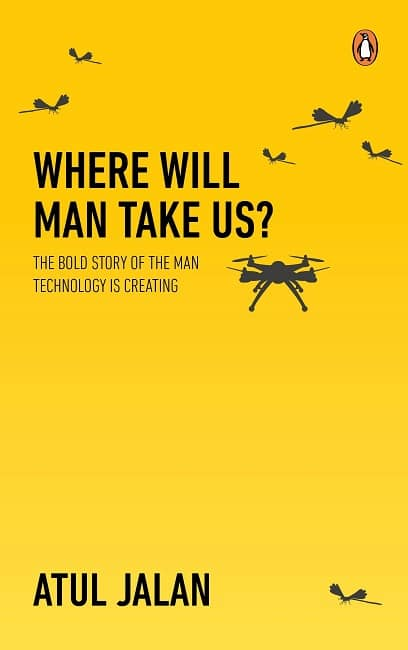 Where-Will-Man-Take-Us-Atul-Jalan-Book-Review