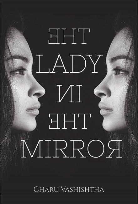 The Lady in the Mirror by Charu Vashishtha