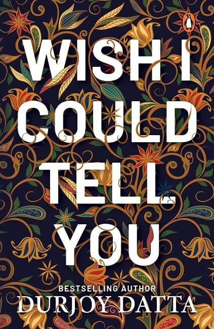 Wish-I-Could-Tell-You-by-Durjoy-Datta