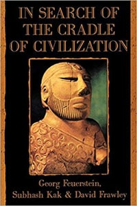 In Search of the Cradle of Civilization by David Frawley