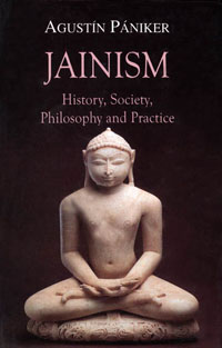 Jainism - History, Society, Philosophy and Practice by Agustin Paniker