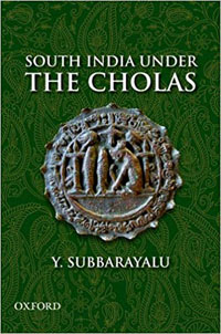 South India Under the Cholas by Subbarayalu