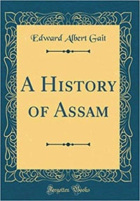 A History of Assam by Edward Albert Gait