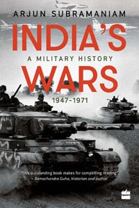 India's Wars A Military History by Arjun Subramaniam