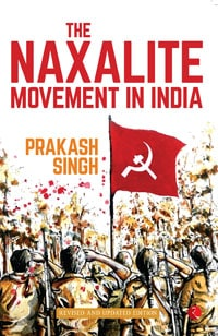 The Naxalite Movement in India by Prakash Singh