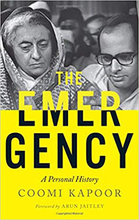 The Emergency A Personal History by Coomi Kapoor