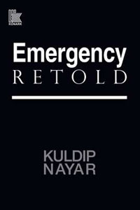 Emergency Retold by Kuldip Nayar