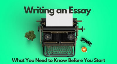 Writing an Essay What You Need to Know Before You Start