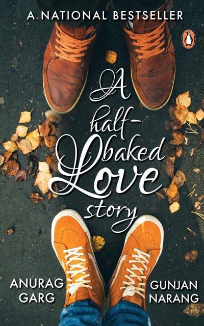 A Half-Baked Love Story - Anurag and Gunjan Garg