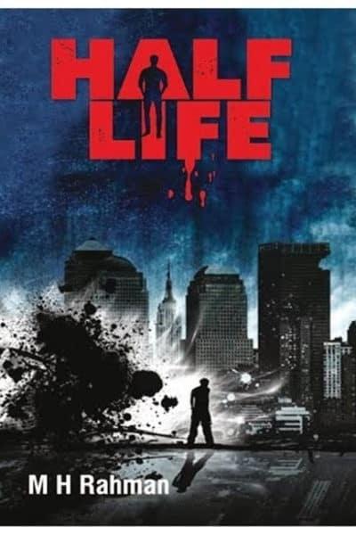 Half Life by M. H. Rahman