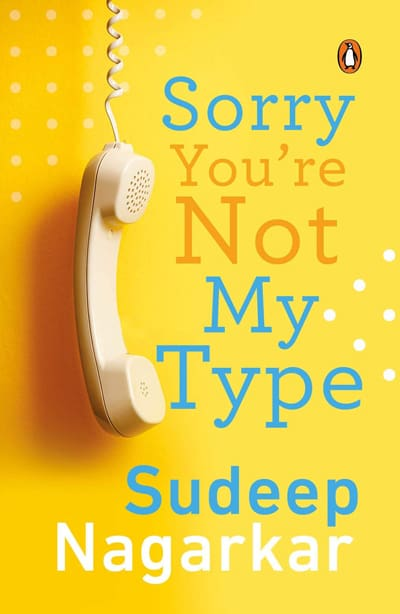 sorry you are not my type sudeep nagarkar