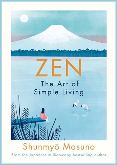 Zen: The Art of Simple Living by Shunmyo Masuno