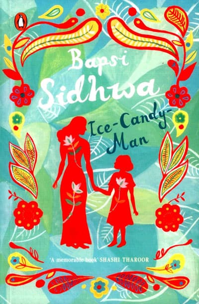 Ice Candy Man by Bapsi Sidhwa