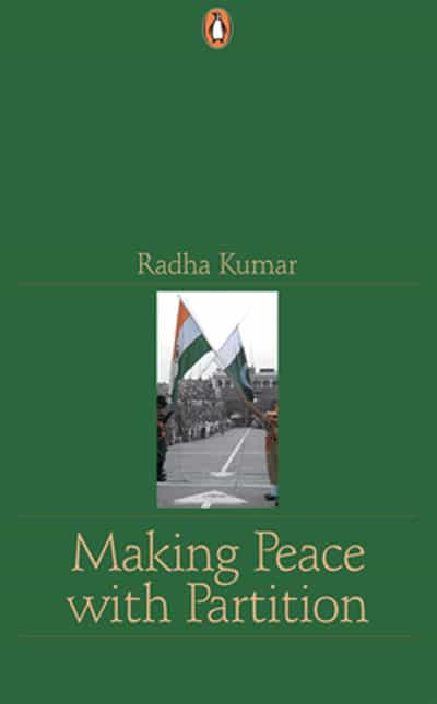 Making Peace With Partition by Radha Kumar