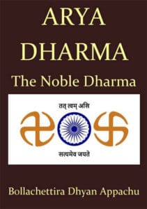 Arya Dharma The Noble Dharma by Bollachettira Dhyan Appachu