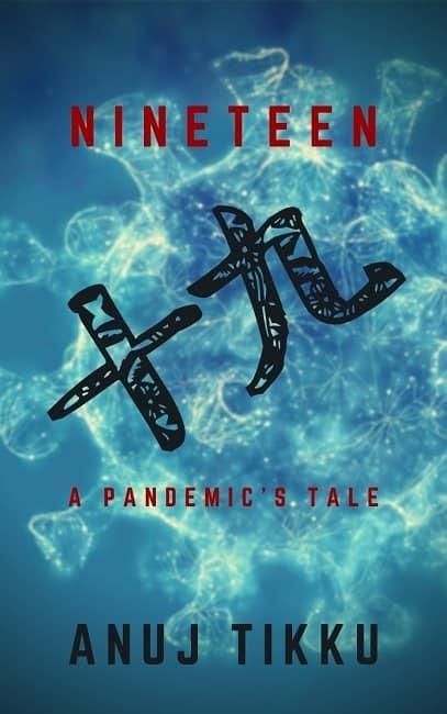 Nineteen-十九:-A-Pandemic's-Tale-by-Anuj-Tikku