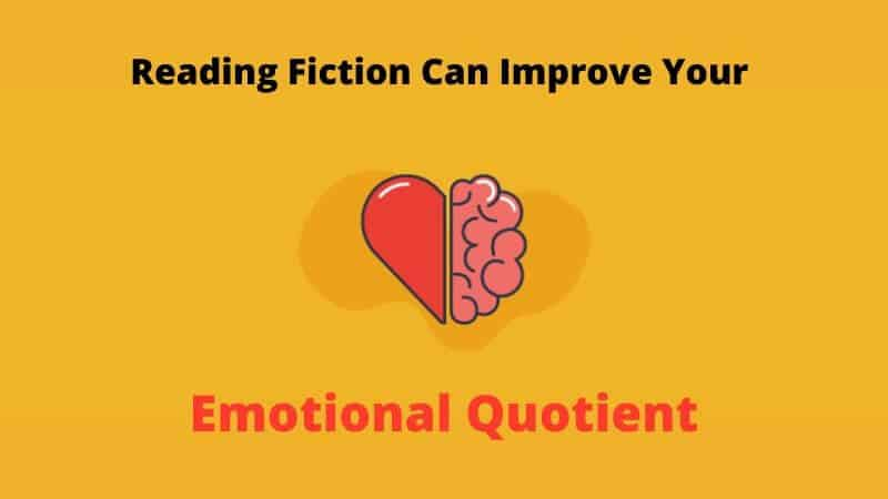 Reading Fiction Can Improve Your Emotional Quotient