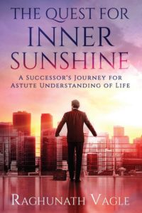 The Quest for Inner Sunshine by Raghunath Vagle
