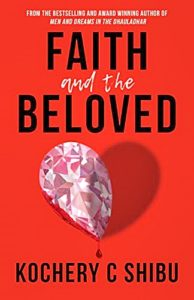 Faith and the Beloved by Kocheri C Shibu
