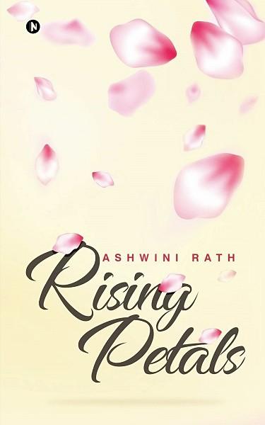 Rising Petals by Ashwini Rath