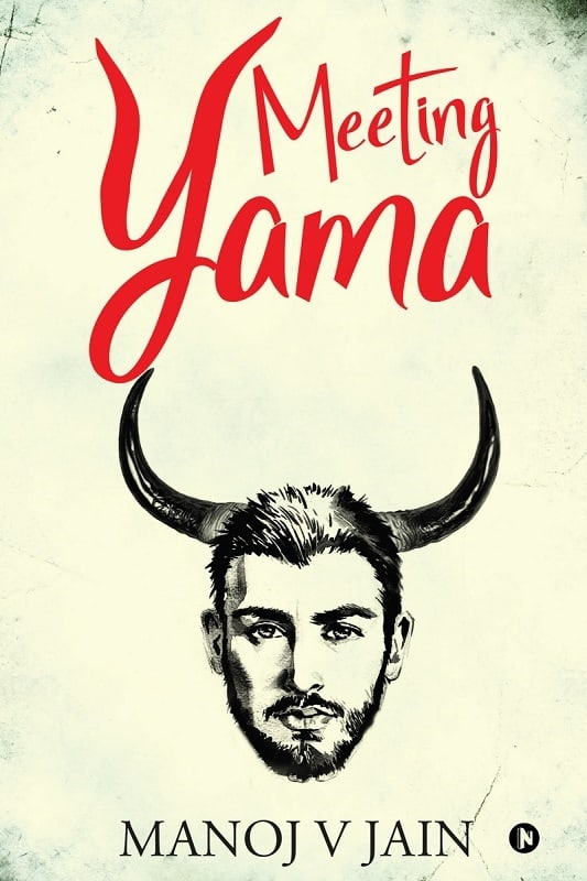 Meeting Yama by Manoj V Jain