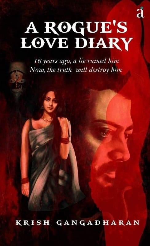 A Rogue's Love Diary by Kris Gangadharan