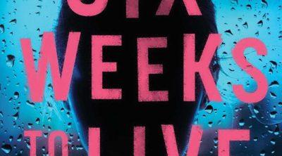 Six Weeks to Live by Catherine McKenzie