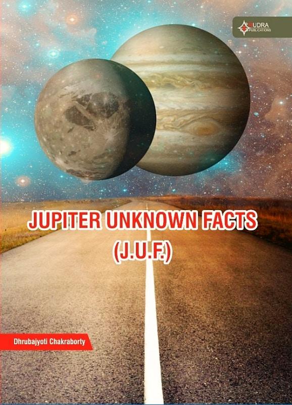 Jupiter Unknown Facts by Dhrubajyoti Chakraborty