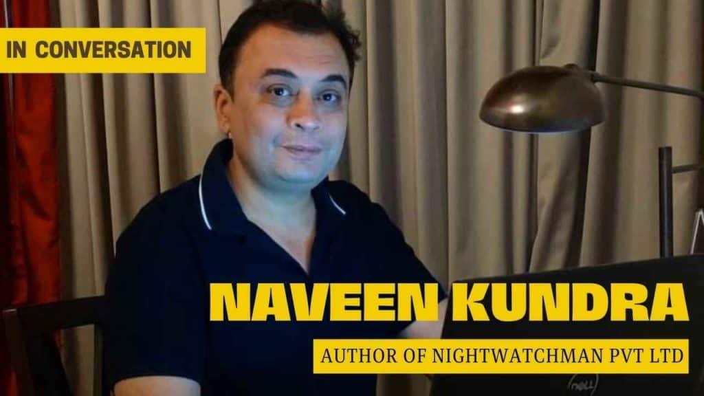 Author-Naveen-Kundra-talks-about-his-debut-book-Nightwatchman-Pvt-Ltd
